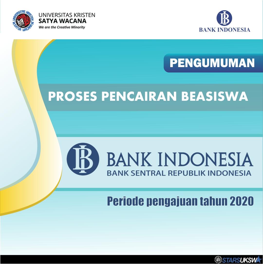 PENGUMUMAN PROSES PENCAIRAN BEASISWA BANK INDONESIA PERIODE TAHUN AJARAN 2020